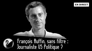 François Ruffin, sans filtre : Journaliste VS Politique ? [EN DIRECT]