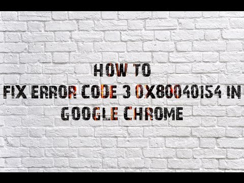 How To Fix Error Code 3  0x80040154 In Google Chrome