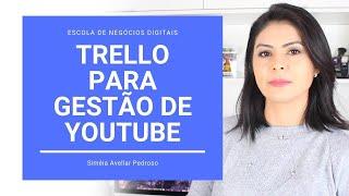 Gestão de Produção de Conteúdo para Youtube com Trello