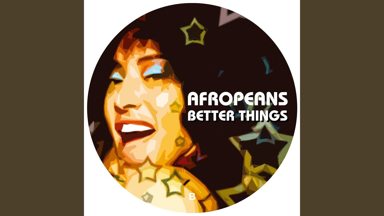 afropeans better things