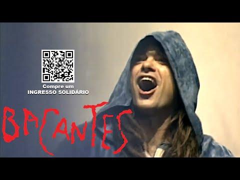 BACANTES - primeiro ato [1/3] - Teatro Oficina