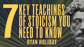 7 Life Changing Stoic Ideas That You Can Practice Daily  | Ryan Holiday | Daily Stoic