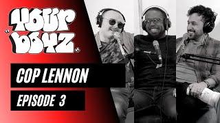 Your Boyz   EP 3 - Cop Lennon
