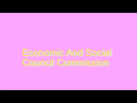 How to Pronounce Economic And Social Council Commission