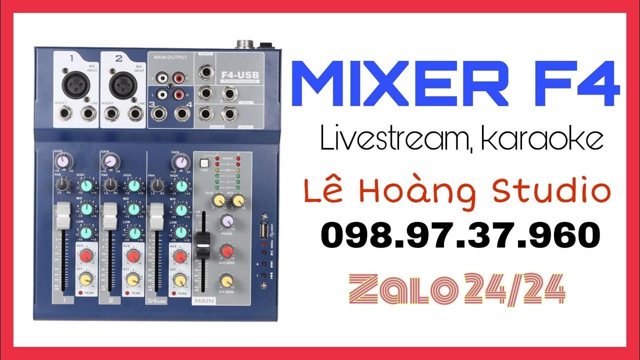 LHS | ✅ Mixer F4 USB Hát Live, Kết Nối Amply, Loa Kẹo Kéo Cực Hay | Lê Hoàng Studio