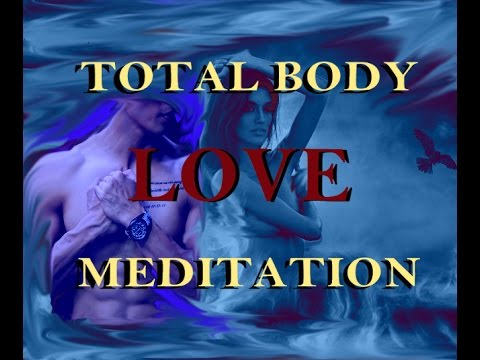 Total Body LOVE Meditation *WARNING* You May Learn to Love Your Body After This!!