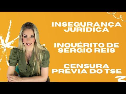Insegurança Jurídica, Inquérito Policial de Sérgio Reis e Censura Prévia do TSE