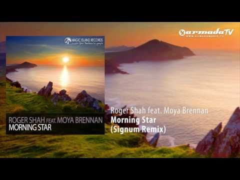 Roger Shah feat. Moya Brennan - Morning Star (Signum Remix)