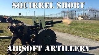 Squirrel Short: Airsoft Artillery!