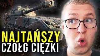 NAJTAŃSZY CZOŁG CIĘŻKI - World of Tanks