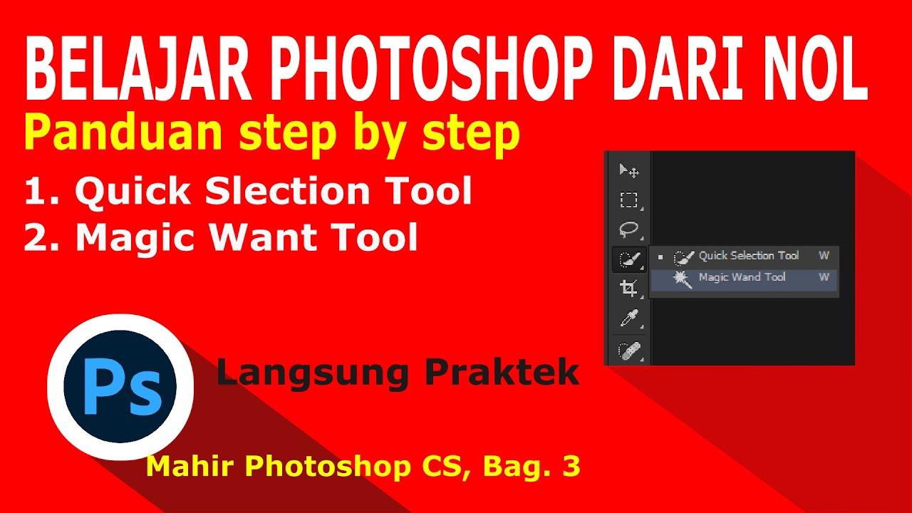 Download Belajar Dasar Photoshop Dari Nol (#3) || Quick Slection, Magic Want Tool Pemula