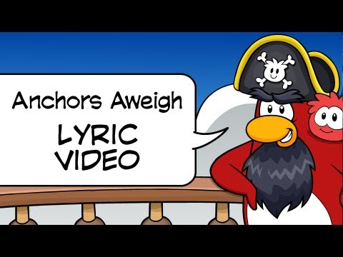 Club Penguin Anchors Aweigh Full Song + Lyrics