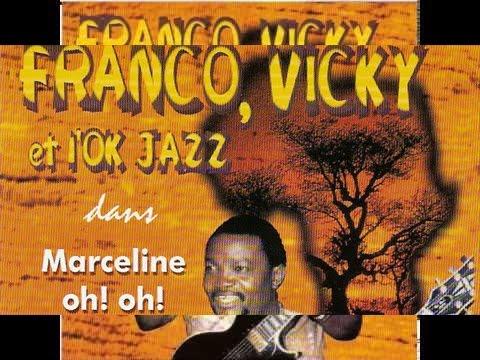 Franco / Vicky / L'OK Jazz - Tete ngeleke ebaki ngai (Marceline Oh! Oh!)