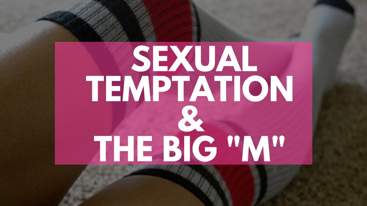 You hard Overcoming sexual temtation the
