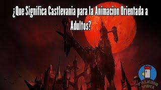 ¿Que Significa Castlevania para la Animacion Orientada a Adultos? - Talking Vidya