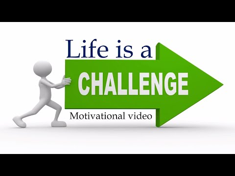 life is a CHALLENGE -- motivational video
