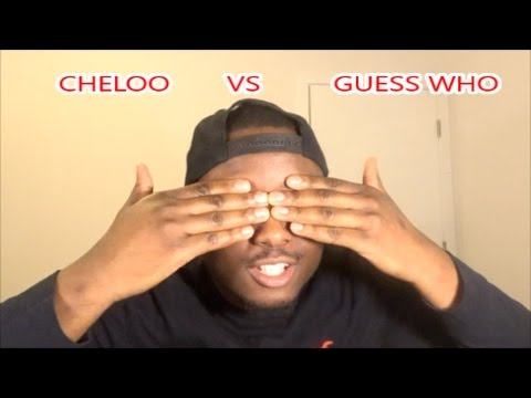 CHELOO VS GUESS WHO ( PSHOW REACTION)