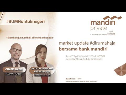 """Market Update #dirumahaja bersama Bank Mandiri """"Membangun Kembali Indonesia"""""""