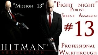 Hitman Absolution - Professional Walkthrough - Purist - Part 2 - Mission 13 - Fight Night - SA
