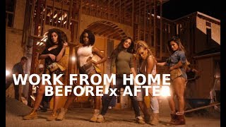 WORK FROM HOME: BEFORE x AFTER CAMILA CABELLO LEFT