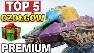 TOP 5 - NAJLEPSZE CZOŁGI PREMIUM - World of Tanks