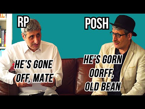 RP (Received pronunciation) vs POSH ENGLISH The Differences and the HISTORY Explained.