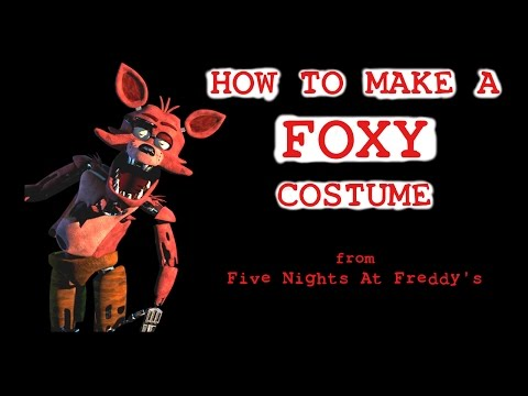 How To Make A FOXY Costume - FNAF - Five Nights At Freddy's