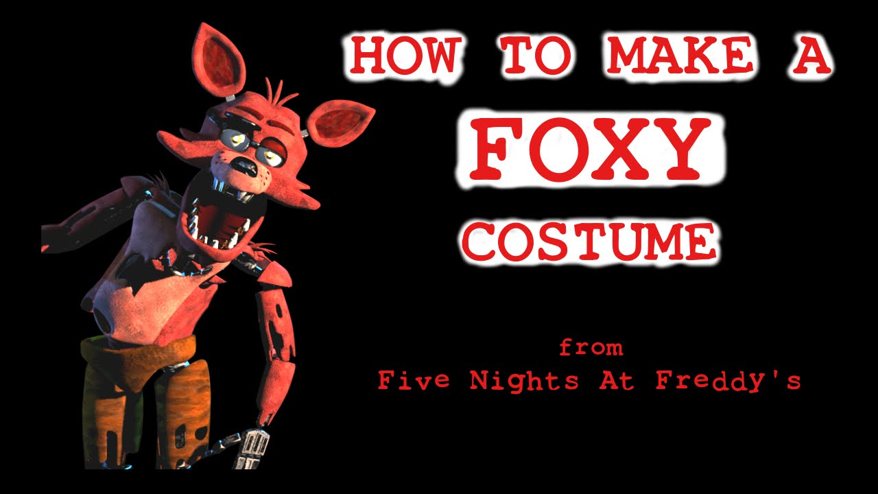 How To Make A Foxy Costume Fnaf Five Nights At Freddys Youtube