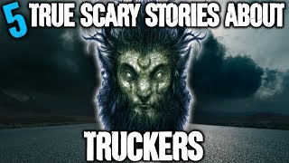 5 CREEPIEST Trucker Encounters - Darkness Prevails