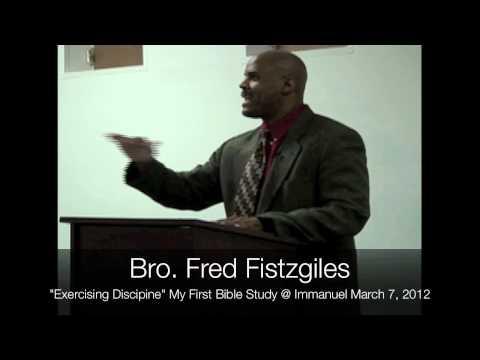 "Bro. Fred Fistzgiles - ""Exercising Discipline"" - Bible Study"