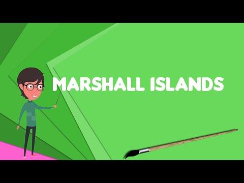 What is Marshall Islands?, Explain Marshall Islands, Define Marshall Islands