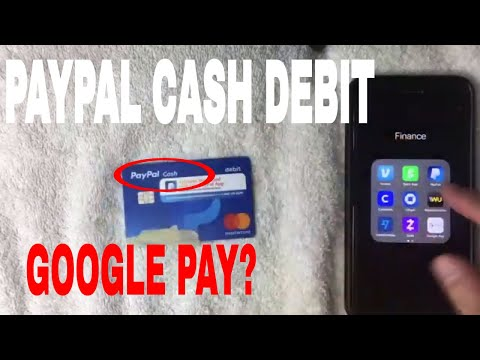 ✅  Can You Add Paypal Cash Debit Card To Google Pay 🔴