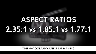 aspect ratios 2 35 1 vs 1 85 1 vs 1 77 1 16 9