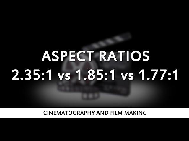 Aspect Ratios 2.35:1 vs 1.85:1 vs 1.77:1 ( 16:9 )