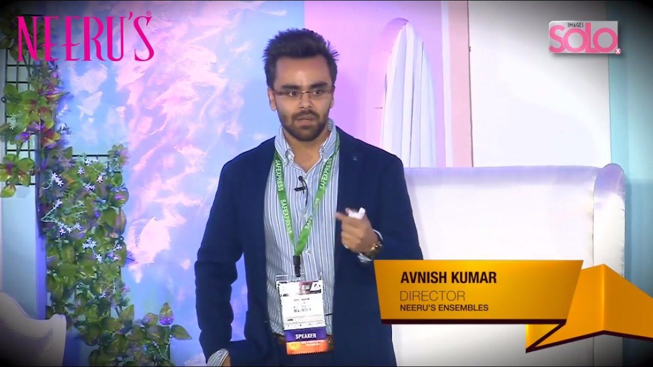 Mr  Avnish Kumar - Director, Neeru's on Future of Ethnic Wear Brands In  India