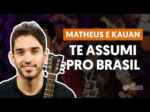 Te Assumi Pro Brasil - Matheus e Kauan (aula de violão simplificada)