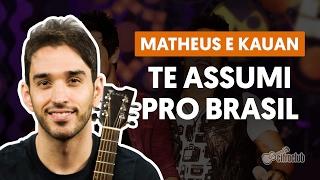 Te Assumi Pro Brasil - Matheus e Kauan aula de violão simplificada