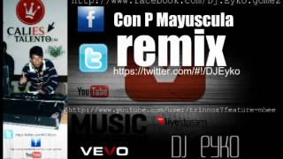 Con P Mayuscula - Jutha Y Small FT Kismo REMIX oficcial and Dj Eyko 2012