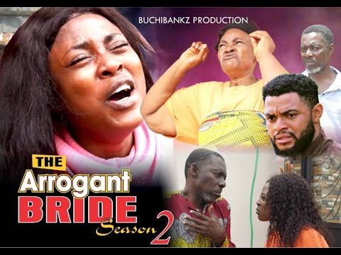 Download ARROGANT BRIDE (SEASON 2) LATEST NIGERIA MOVIE