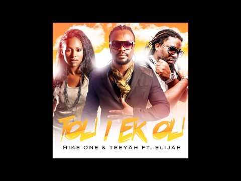 Mike One et Teeyah feat Elijah - Tou i ek ou [Son Officiel]