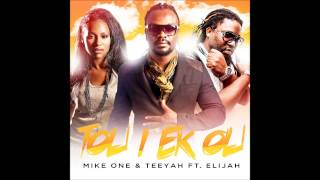 Mike One et Teeyah feat Elijah - Tou i ek ou [Son Officiel]