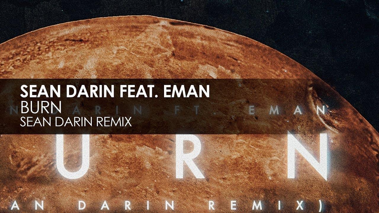 Sean Darin featuring Eman - Burn (Sean Darin Remix)