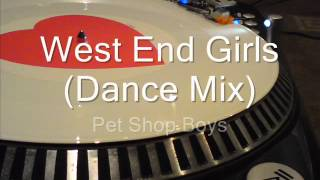 West End Girls (Dance Mix) Pet Shop Girls