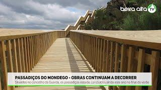 Passadiços do Mondego - obras continuam a decorrer