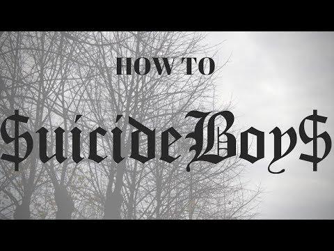 How To $uicideboy$