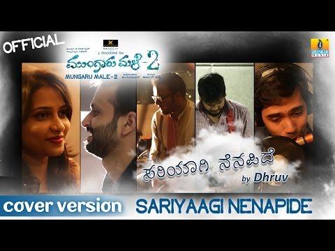 "Mungaru Male 2 | ""Sariyaagi Nenapide"" Cover Version | by Dhruv | Duet Version"