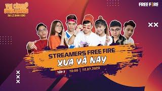 Tập 8| Vui cùng streamer ĐLDV: STREAMERS FREE FIRE XƯA VÀ NAY