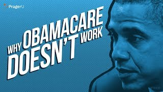 Why Obamacare Doesn't Work As Promised