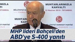 MHP Lideri Bahçeli'den ABD'ye S-400 Yanıtı