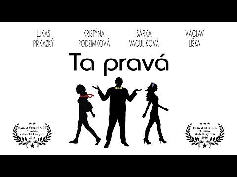 Ta pravá [Student film]